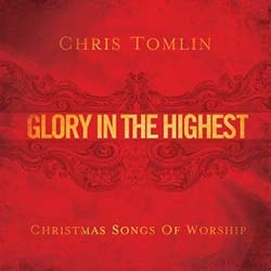 Chris Tomlin — Glory In The Highest