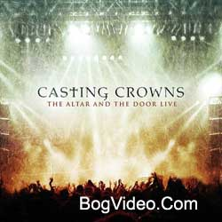 Casting Crowns — The Altar and The Door