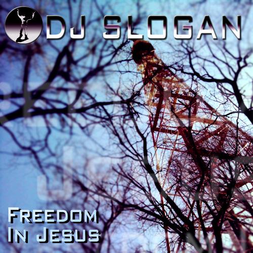 DJ Slogan. Альбом: Freedom In Jesus. 2010 год